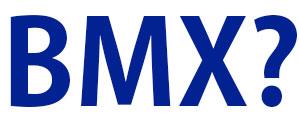 BMXとは?分かりやすくメルマガで解説してます。
